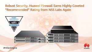Analysis Report of Huawei HiSecEngine USG6000E Series Firewall Earning Recommended Rating from NSS Labs
