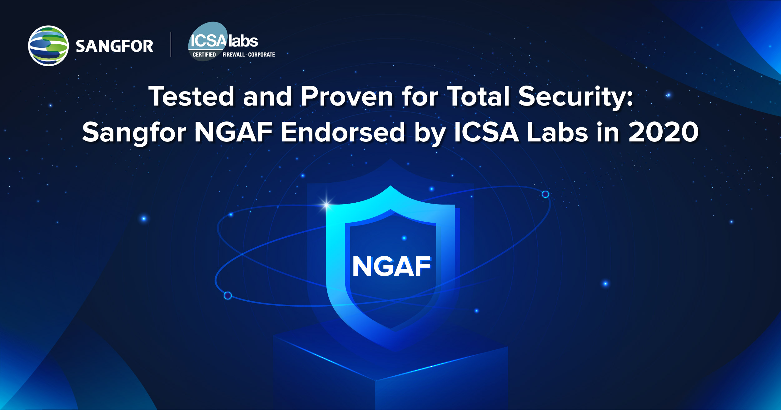 Tested and Proven for Total Security: Sangfor NGAF Endorsed by ICSA Labs in 2020