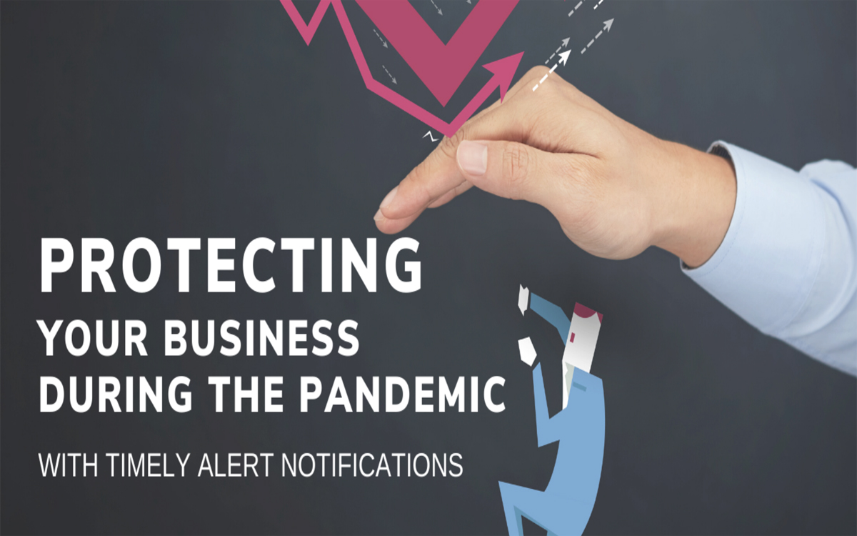 Protecting Your Business During the Pandemic with Timely Alert Notifications