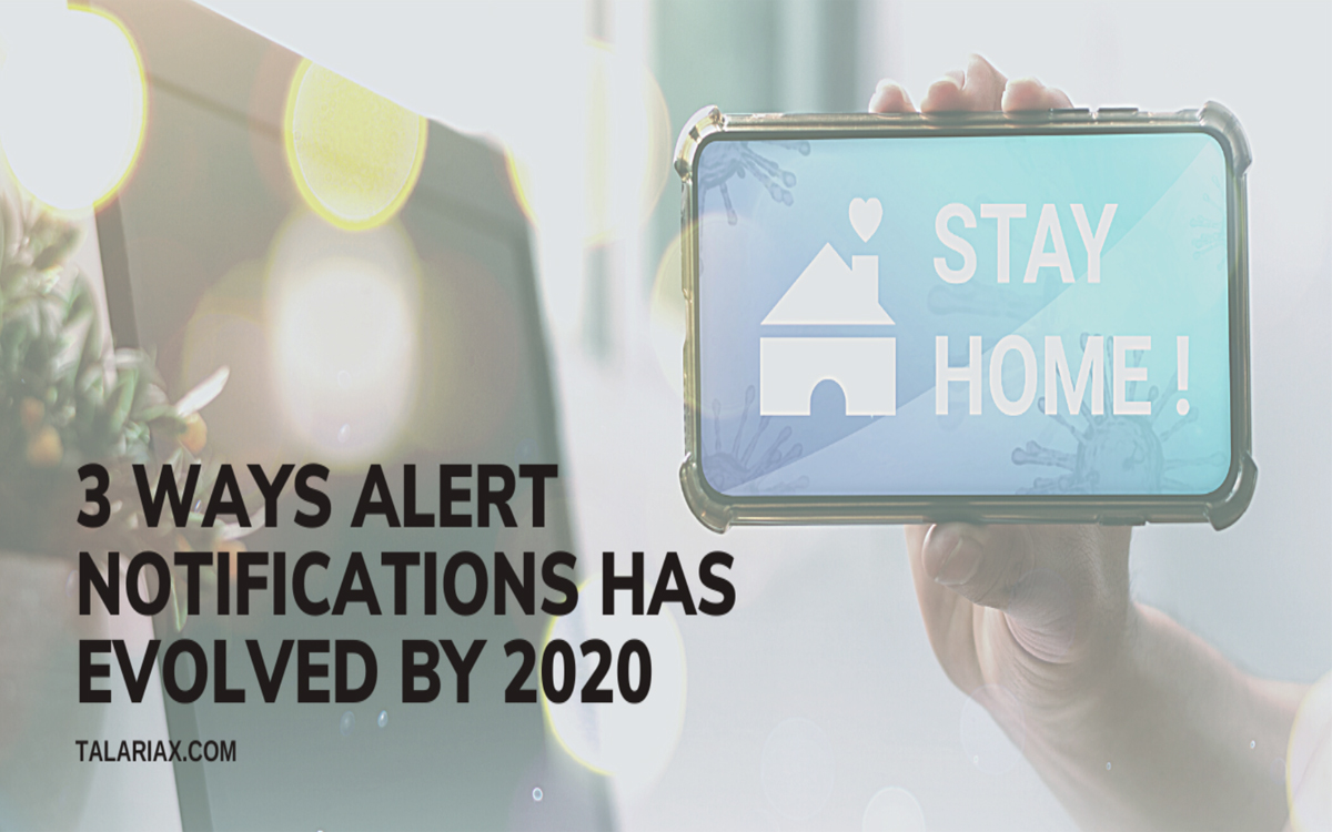 3 Ways Alert Notifications Has Evolved by 2020