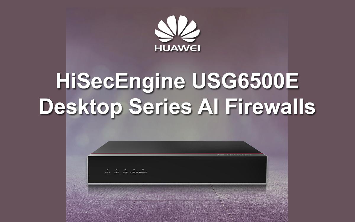 HiSecEngine USG6500E Desktop Series AI Firewalls
