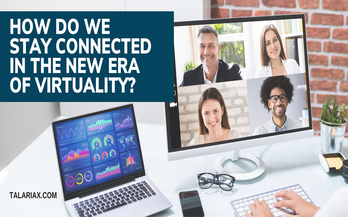 How do we stay connected in the new era of virtuality?