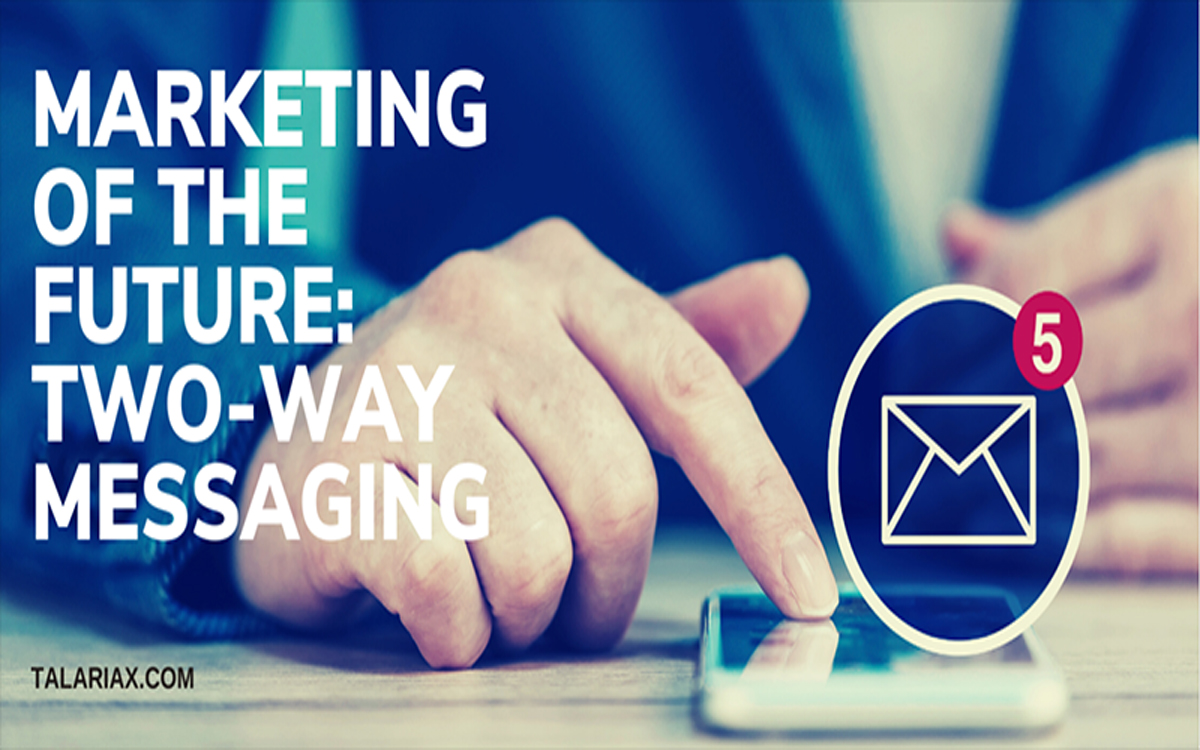 Marketing of the Future: Two-Way Messaging
