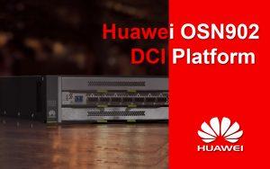 Huawei OSN902 DCI Platform