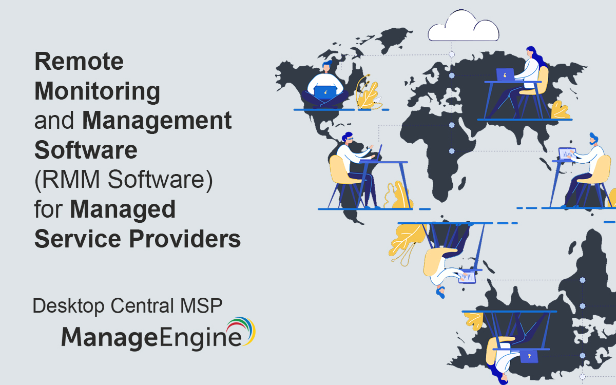 Remote Monitoring and Management Software (RMM Software) for Managed Service Providers