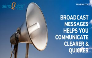 Broadcast Messages Helps You Communicate Clearer and Quicker