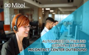 AUTOMATED OUTBOUND CONTACT CENTER: MICONTACT CENTER OUTBOUND