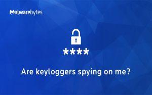 Keyloggers – What is a keystroke logger?