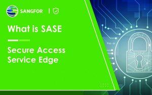 SASE – Sangfor Access